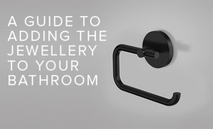 How to Choose Bathroom Accessories, Towel Rails, Soap Dishes, Toilet Roll Holders by Caroma